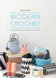 Modern Crochet : Crochet Accessories and Projects for Your Home