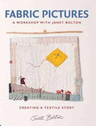 Fabric Pictures : A Workshop with Janet Bolton: Creating a Textile Story