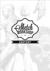 Sketch Workshop : Anatomy (Sketch Workshop) (NTB)