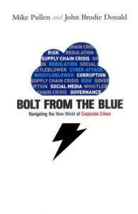 Bolt from the Blue : How Companies Can Handle the Unexpected, from Government Regulation to Cyber Crime