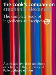 The Cook's Companion : The Complete Book of Ingredients and Recipes for the Australian Kitchen (2ND)