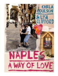 Naples : A Way of Love