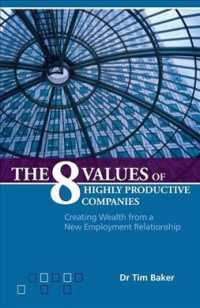 The 8 Values of Highly Productive Companies : Creating Wealth from a New Employment Relationship