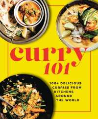 Curry 101 : 100+ Delicious Curries from Kitchens around the World
