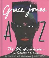 Grace Jones a to Z : The Life of an Icon--From Androgyny to Zula