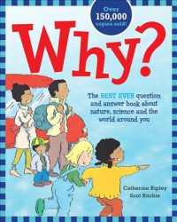 Why? : The Best Ever Question and Answer Book about Nature, Science and the World around You (10 ANV)