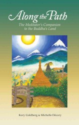 Along the Path : The Meditator's Companion to the Buddha's Land (Reprint)