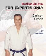 Brazilian Jiu-Jitsu : For Experts Only