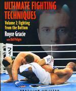 Ultimate Fighting Techniques : Fighting from the Bottom (Brazilian Jiu-jitsu)