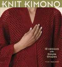 Knit Kimono : 18 Designs with Simple Shapes