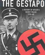 The Gestapo : A History of Hitler's Secret Police 1933-45