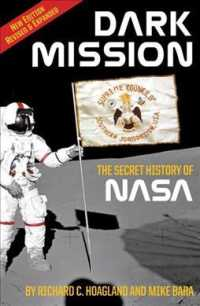 Dark Mission : The Secret History of National Aeronautics and Space Administration (Revised)