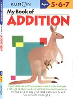 My Book of Addition : Ages 5-6-7