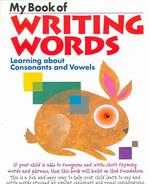 My Book of Writing Words : Ages 5,6,7: Learning about Consonants and Vowels (Original)