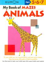 My Book of Mazes : Animals (Kumon Workbooks)