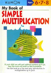 My Book of Simple Multiplication : Ages 6,7,8