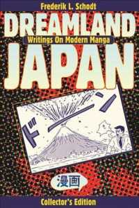 Dreamland Japan : Writings on Modern Manga (Collectors)