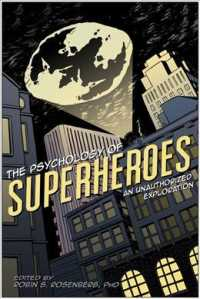 The Psychology of Superheroes : An Unauthorized Exploration (Psychology of Popular Culture)