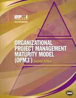 Organizational Project Management Maturity Model, (Opm3) Knowledge Foundation : Knowledge Foundation (2ND)