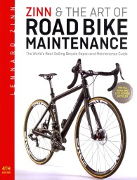 Zinn & the Art of Road Bike Maintenance : The World's Best-Selling Bicycle Repair and Maintenance Guide (4TH)