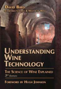 Understanding Wine Technology : A Book for the Non-scientist That Explains the Science of Winemaking (3RD)