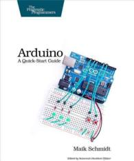 Arduino : A Quick-start Guide (Quick-start Guides)