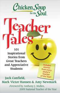 Chicken Soup for the Soul Teacher Tales : 101 Inspirational Stories from Great Teachers and Appreciative Students (Chicken Soup for the Soul)