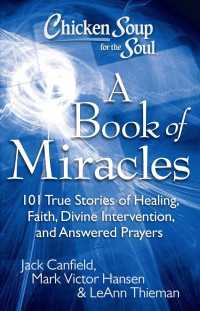 Chicken Soup for the Soul: a Book of Miracles : 101 True Stories of Healing, Faith, Divine Intervention, and Answered Prayers (Chicken Soup for the So (Reprint)