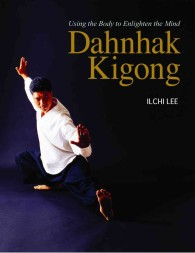 Dahnhak Kigong : Using Your Body to Enlighten Your Mind (PAP/CHRT I)