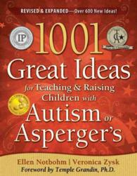 1001 Great Ideas for Teaching & Raising Children with Autism or Asperger's (REV EXP)