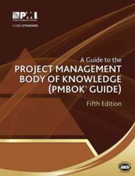 A Guide to the Project Management Body of Knowledge : PMBOK Guide (5TH)