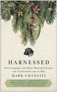 Harnessed : How Language and Music Mimicked Nature and Transformed Ape to Man