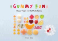 Gummy Fun : Chewy Treats for the Whole Family