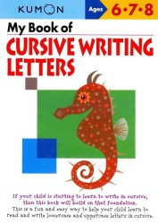 My Book of Cursive Writing : Letters: Ages 6, 7, 8 (Kumon Workbooks) (Workbook)
