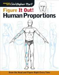 Figure It Out! Human Proportions : Draw the Head and Figure Right Every Time (Drawing with Christopher Hart)