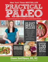 Practical Paleo : A Customized Approach to Health and a Whole-Foods Lifestyle (1 Original)