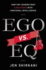 EGO vs. EQ : How Top Leaders Beat 8 Ego Traps with Emotional Intelligence
