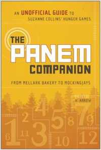 The Panem Companion : An Unofficial Guide to Suzanne Collins' Hunger Games, from Mellark Bakery to Mockingjays