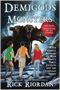 Demigods and Monsters : Your Favorite Authors on Rick Riordan's Percy Jackson and the Olympians Series (Expanded)