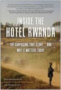 Inside the Hotel Rwanda : The Surprising True Story... and Why It Matters Today