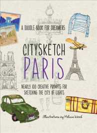 Citysketch Paris Nearly 100 Creative Pro : Nearly 100 Creative Prompts for Sketching the City of Lights: a Doodle Book for Dreamers