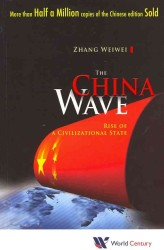 The China Wave : Rise of a Civilizational State