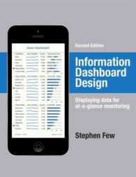 Information Dashboard Design : Displaying data for at-a-glance monitoring (2ND)