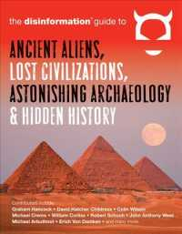 Disinformation Guide to Ancient Aliens, Lost Civilizations, Astonishing Archaeology & Hidden History (Reprint)