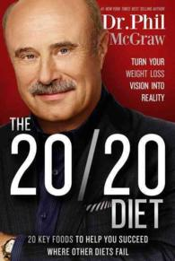 The 20/20 Diet : Turn Your Weight Loss Vision into Reality, 20 Key Foods to Help You Succeed Where Other Diets Fail