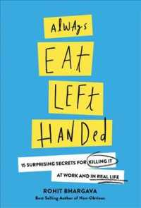 Always Eat Left Handed : 15 Surprising Secrets for Killing It at Work and in Real Life