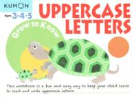 Grow to Know Uppercase Letters Ages 3-4-5 (Grow to Know) (CSM WKB)