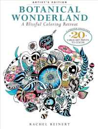 Botanical Wonderland : A Blissful Coloring Retreat: Artist's Edition (CLR CSM)