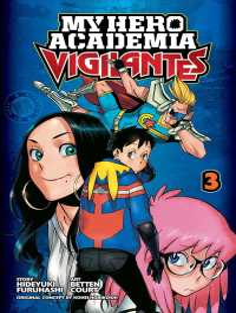 My Hero Academia 3 : Vigilantes (My Hero Academia Vigilantes)