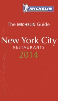The Michelin Guide 2014 New York City Restaurants (Michelin Guide New York City (Red Guide))